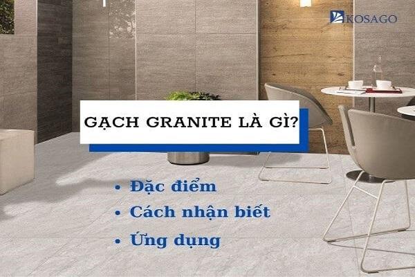 Gạch Granite là gì? Đặc điểm – Cách nhận biết – Ứng dụng