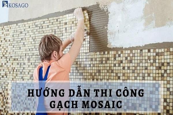 hướng dẫn thi công gạch mosaic