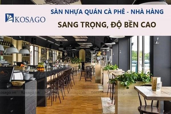 Cách chọn sàn nhựa cho quán cà phê nhà hàng