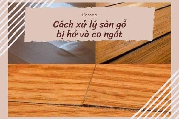Sàn gỗ bị hở và co ngót