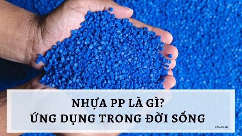 Nhựa PP là gì? Ứng dụng của nhựa PP trong đời sống