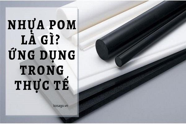 Nhựa POM – Đặc điểm – Ứng dụng trong thực tế