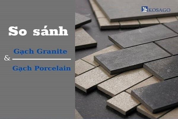 so sánh gạch granite với gạch porcelain