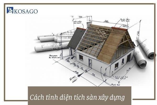 diện tích sàn là gì - Cách tính diện tích sàn xây dựng