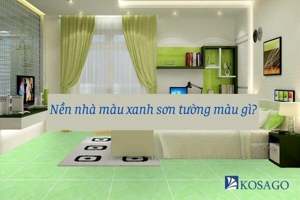 Nền nhà màu xanh nên sơn tường màu gì?
