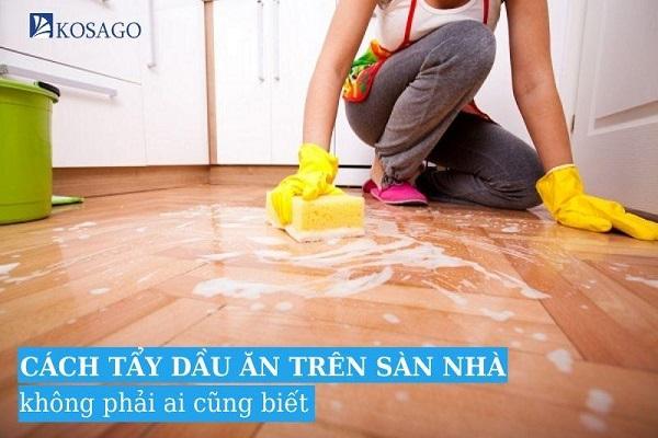 Cách tẩy vết dầu mỡ trên sàn nhà