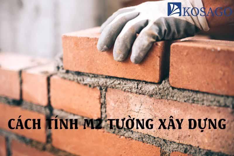 cách tính m2 tường xây dựng